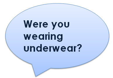 were you wearing underwear?