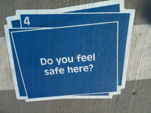 do you feel safe here?